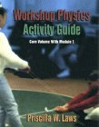 Workshop Physics Activity Guide - The Core Volume with Module 1 Kinematics and Newtonian Dynamics Units 1-7
