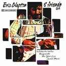 Eric Clapton and Friends Live