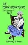 The Compassionate Cats, Beverley B. Starr, 141073207X