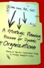 A Strategic Planning Process for Dynamic Organizations, Dahk Knox, 1582750866