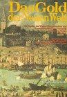 Das Gold der Neuen Welt. Die Papiere des Welser-Konquistadors und Generalkapitäns von Venezuela 1534-1541