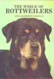 The World of Rottweilers, Anna K. Nicholas, 0866221247