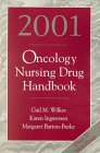 2001 Oncology Nursing Drug Handbook, Wilkes, Gail and Ingwersen, Karen, 076371478X
