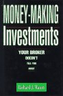 img - for Money-Making Investments: Your Broker Doesn't Tell You About book / textbook / text book