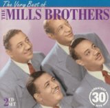 The Very Best of the Mills Brothers - Greatest 30 Hits (The Best Of The Mills Brothers)