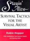 img - for Stayin' Alive: Survival Tactics for the Visual Artist book / textbook / text book