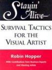 Stayin' Alive: Survival Tactics for the Visual Artist pdf epub
