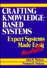 Crafting Knowledge-Based Systems, John R. Walters and Norman R. Nielsen, 0471624802