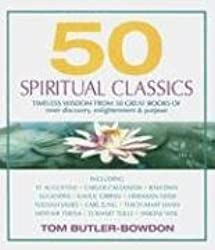 50 Spiritual Classics: Timeless Wisdom from 50 Great Books of Inner Discovery, Enlightenment & Purpose (Your Coach in a Box)