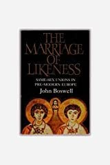 By John Boswell - Marriage of Likeness Same-Sex Unions in Pre-Modern Europe (1996) [Paperback] Paperback