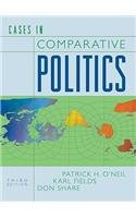 Download Cases in Comparative Politics (3rd, 10) by O'Neil, Patrick H - Fields, Karl - Share, Don [Paperback (2009)] PDF