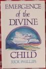 Emergence of the Divine Child: Healing the Emotional Body