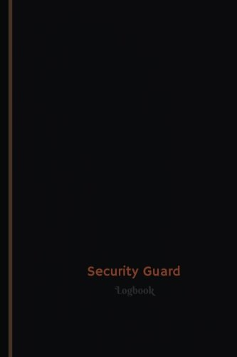 Security Guard Log Logbook Journal 120 Pages 6 X 9