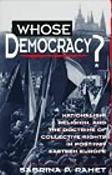 { WHOSE DEMOCRACY?: NATIONALISM, RELIGION, AND THE DOCTRINE OF COLLECTIVE RIGHTS IN POST-1989 EASTERN EUROPE } By Ramet, Sabrina P ( Author ) [ Jul - 1997 ] [ Paperback ]