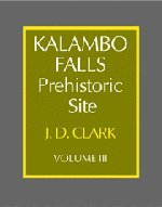 Download Kalambo Falls Prehistoric Site: Volume 3, The Earlier Cultures: Middle and Earlier Stone Age (Clark: Kalambo Falls Prehistoric Site) pdf epub