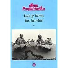 Luz y luna, las lunitas (formato grande) (Spanish Edition): Elena Poniatowska: 9789684113749: Amazon.com: Books