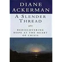 A Slender Thread : Rediscovering Hope at the Heart of Crisis [Hardcover]