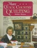 - More Quick Country Quilting: 60 New Fast and Fun Projects from the Author of Quick Country Quilting (A Rodale Quilt Book)