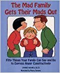 Book The Mad Family Gets Their Mads Out: Fifty Things Your Family Can Say and Do to Express Anger Constructively