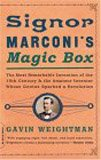 Signor Marconi's Magic Box, Gavin Weightman, 0306813785
