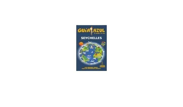 Seychelles - guia azul (Guias Azules): Amazon.es: Aa.Vv.: Libros