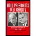 How Presidents Test Reality : Decisions on Vietnam, 1954 and 1965, Burke, John P. and Greenstein, Fred I., 0871541769