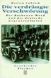 Die verdrängte Verschwörung: Der Rathenau-Mord und die deutsche Gegenrevolution