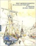Post-impressionnistes de la collection Guy et dessins de Paul Signac pdf, epub ebook