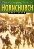 Front cover for the book The Changing Face of Hornchurch in Old Photographs (Britain in Old Photographs) by Tony Benton