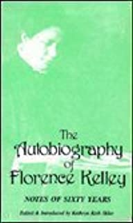 florence kelley and the children factory inspector in s the autobiography of florence kelley notes of sixty years