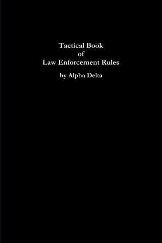 Tactical Book of Law Enforcement Rules