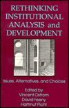 Rethinking Institutional Analysis and Development: Issues, Alternatives, and Choices