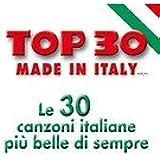 Top 30 Made In Italy : Les 30 plus belles chansons italiennes de tous les temps