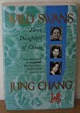 By Jung Chang - Wild Swans: Three Daughters of China (1992-03-02) [Hardcover]