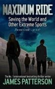 Download By James Patterson Maximum Ride - Saving the World and Other Extreme Sports (#3) [Paperback] pdf