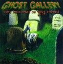 Ghost Gallery: Eerie Tales Based On True Stories -