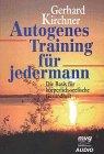 Autogenes Training für jedermann, 1 Cassette Hörkassette – November 2002 Gerhard Kirchner MVG 3478064600