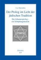 Der Prolog im Licht der jüdischen Tradition: Der Johannesprolog - ein Schöpfungsbericht