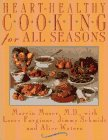 Heart-Healthy Cooking for All Seasons, Marvin Moser and Larry Forgione, 0671885200