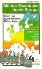 Mit der Eisenbahn durch Europa, Großbritannien, Irland, Frankreich, Benelux (InterRail-Zonen A/E) Broschiert – August 1999 Eberhard Fohrer Großbritannien Müller Michael GmbH