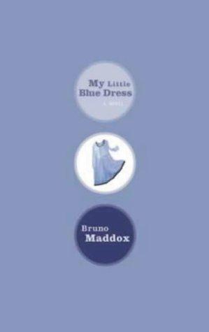 My Little Blue Dress : A Novel