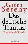 Das deutsche Trauma. Eine heilende Wunde