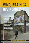 Mind, Brain and the Environment Vol. 199 : The Linacre Lectures, 1995-96, , 019854992X