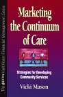 Marketing the Continuum of Care : Hospital Marketing Strategies for Developing Community Service, Mason, Vicki, 0786311541