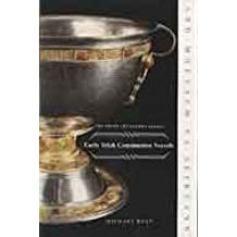 Early Irish Communion Vessels (The Irish Treasures Series)