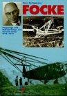 Focke: Flugzeuge und Hubschrauber von Henrich Focke 1912-1961