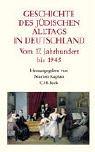Geschichte des jüdischen Alltags in Deutschland: Vom 17. Jahrhundert bis 1945