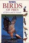 Sasol Birds of Prey of Africa and Its Islands, Alan Kemp and Meg Kemp, 1859741002