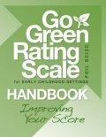 Go Green Rating Scale (Go Green Rating Scale for Early Childhood Setting Handbook)