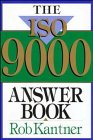 The ISO 9000 Answer Book, Rob Kantner, 0471132039